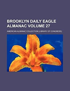 Brooklyn Daily Eagle Almanac Volume 27