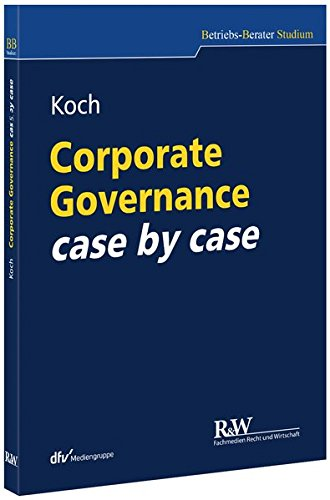 Corporate Governance case by case (Betriebs-Berater Studium - BWL case by case)