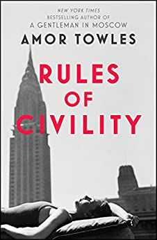 Rules of Civility: The stunning debut by the million-copy bestselling author of A Gentleman in Moscow by [Amor Towles]