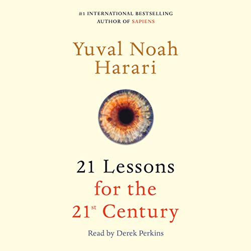 21 Lessons for the 21st Century                   Written by:                                                                                                                                 Yuval Noah Harari                               Narrated by:                                                                                                                                 Derek Perkins                      Length: 11 hrs and 41 mins     608 ratings     Overall 4.8