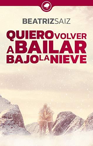 Quiero volver a bailar bajo la nieve - Beatriz Saiz (Rom) 41CMlXYTw-L