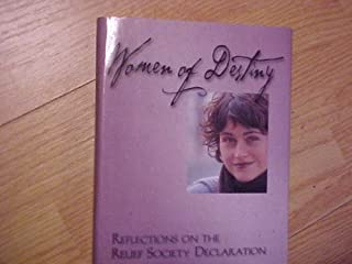Women of Destiny: Reflections on the Relief Society Declaration