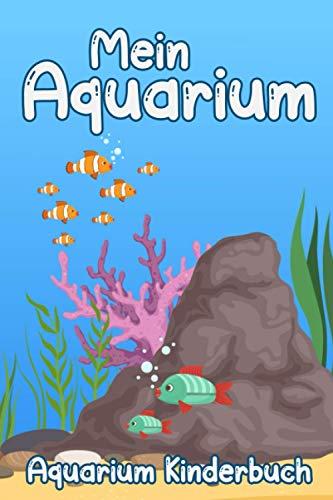 Mein Aquarium Kinderbuch: Aquariumzubehör I Aquariumbücher I Aquarien Pflege I Aquarianer Geschenk I 120 Seiten I DIN A5 I Aquarium einrichten I Aquariumfische I Aquaristik I Kindertagebuch