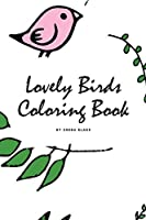 Lovely Birds Coloring Book for Young Adults and Teens (6x9 Coloring Book / Activity Book)