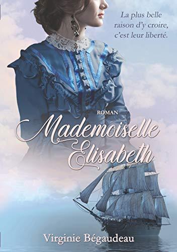 Mademoiselle Elisabeth (Les Eternelles t. 1) par [Virginie Begaudeau]