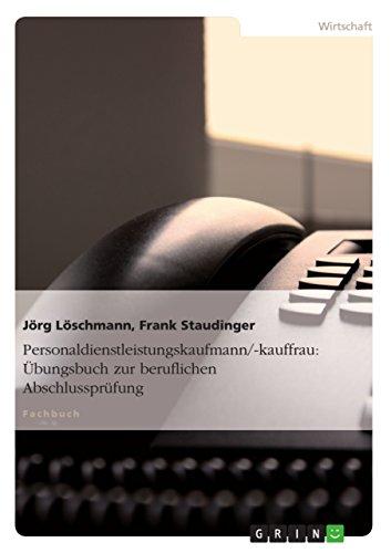 Personaldienstleistungskaufmann/-kauffrau: Übungsbuch zur beruflichen Abschlussprüfung