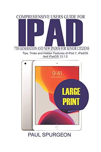 Comprehensive Users Guide for iPad 7th Generation and New iP