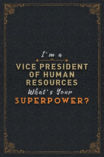 Vice President Of Human Resources Notebook Planner - I'm A Vice President Of Human Resources What's Your Superpower Job Title Working Cover Daily ... A5, Task Manager, A Blank, Hour, Happy, Over