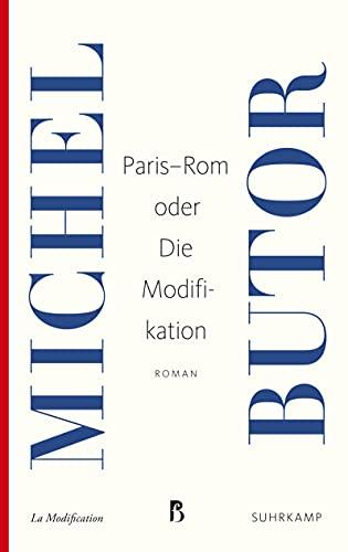 Paris-Rom oder Die Modifikation: Roman (Französische Bibliothek)