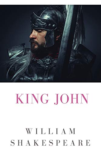 King John: The Life and Death of King John, a history play by William Shakespeare about the reign of John, King of England
