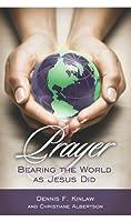 Prayer: Bearing the World as Jesus Does