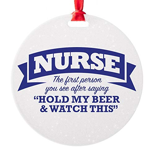 128 buyloii Nurse Hold My Beer & Watch This Ornament Round Christmas Ornament Xmas Gifts Christmas Tree Ornaments Ideas 2019
