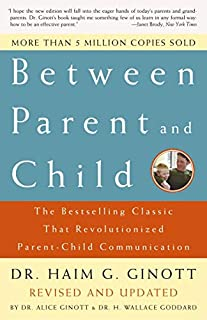 Between Parent and Child: Revised and Updated: The Bestselling Classic That Revolutionized Parent-Child Communication (0609809881) | Amazon price tracker / tracking, Amazon price history charts, Amazon price watches, Amazon price drop alerts
