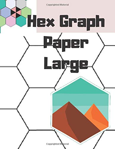 Hex Graph Paper Large: Hexagonal graph paper large size. Gamer mapping Half Inch Hexagonal Grid.Hex Grid Graph Paper Notebook. Building Journal.