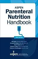 ASPEN Parenteral Nutrition Handbook