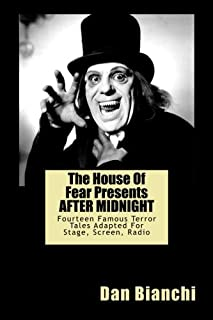 The House Of Fear Presents AFTER MIDNIGHT: Fourteen Famous Terror Tales Adapted For Stage, Screen, Radio