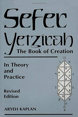 Sefer Yetzira/the Book of Creation: The Book of Creation in Theory and Practice