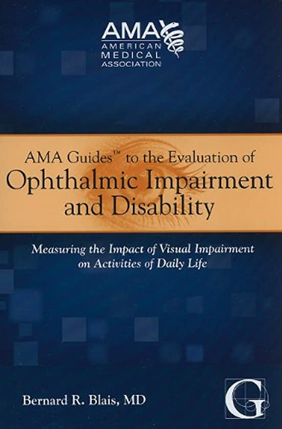 AMA Guides to the Evaluation of Opthalmic Impairment and Disability: Measuring the Impact of Visual Impairment on Activities of Daily Life