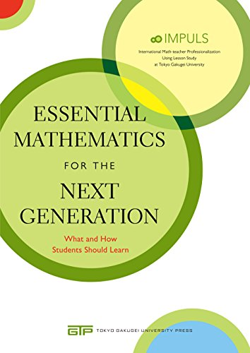 Essential Mathematics for the Next Generation What and How Students Should Learn