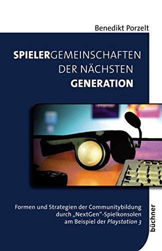 Spielergemeinschaften der nächsten Generation: Formen und Strategien der Communitybildung durch