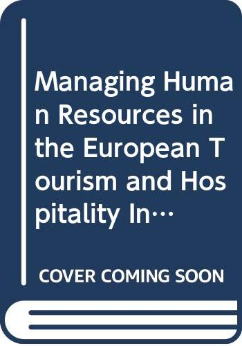 Managing Human Resources in the European Tourism and Hospitality Industry: A Strategic Approach (Chapman & Hall Series i