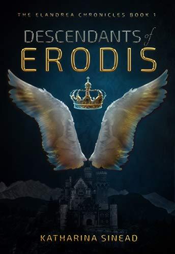 Descendants of Erodis: The Elandrea Chronicles Book 1 (English Edition)