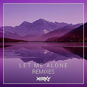 Let Me Alone (Remixes)