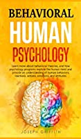 Behavioral Human Psychology: Learn more about behavioral theories, and how psychology programs explore the human mind and provide an understanding of human behaviors, reactions, actions, emotions, and attitudes.