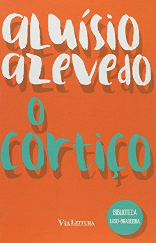 O Cortiço (Coleção Biblioteca Luso-Brasileira)