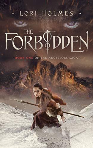 The Forbidden: Book 1 of The Ancestors Saga, A Fantasy Romance Series