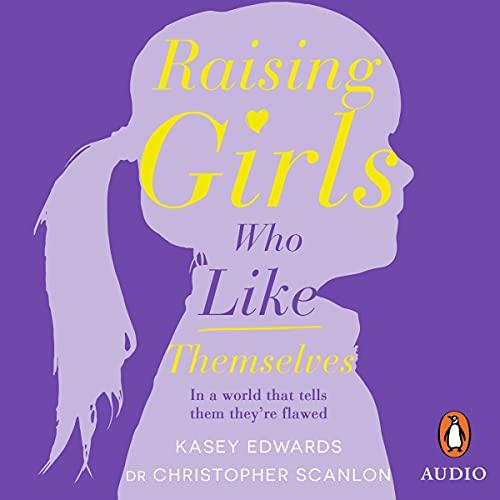 Raising Girls Who Like Themselves cover art