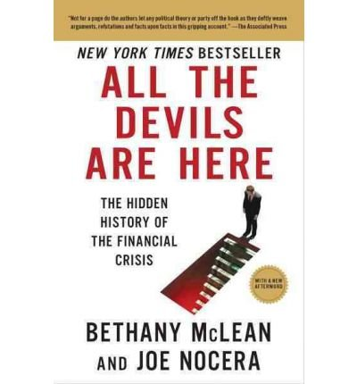All the Devils Are Here: The Hidden History of the Financial Crisis (Paperback) - Common