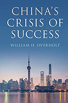 China's Crisis of Success by [William H. Overholt]