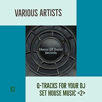 Q-TRACKS FOR YOUR DJ SET HOUSE MUSIC 2