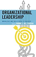 Organizational Leadership: Knowledge and Skills for K-12 Success