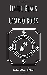 Little Black Casino Book: Fun Casino Gambling Log Notebook To Track Daily Money Budget, Spend and Wins. A Must Have for Casino Trips. Perfect Novelty ... Men, Women, Retirees, Gamblers, and Seniors.