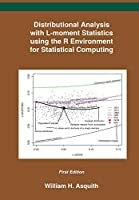 Distributional Analysis With L-Moment Statistics Using the R Environment for Statistical Computing
