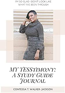 My TESStimony: A Study Guide Journal: I'm so glad I don't look like what I've been through