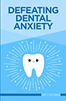 Defeating Dental Anxiety