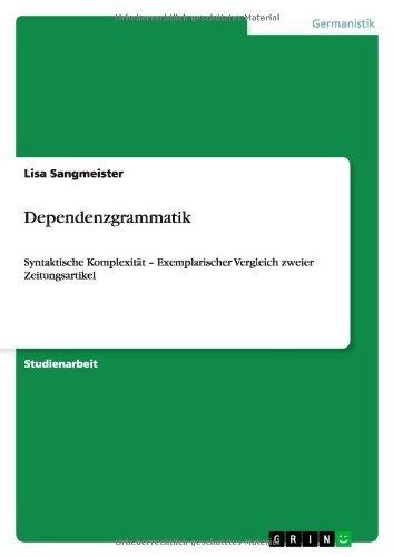 Dependenzgrammatik: Syntaktische Komplexität – Exemplarischer Vergleich zweier Zeitungsartikel