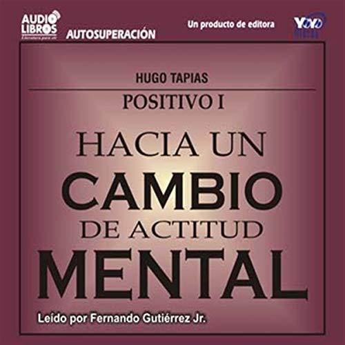 Hacia un Cambio de Actitud Mental [Towards a Change of Attitude] (Texto Completo) audiobook cover art