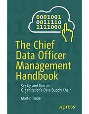 The Chief Data Officer Management Handbook: Set Up and Run an Organization's Data Supply Chain