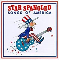 Star Spangled: Songs of America by Star Spangled Songs of America