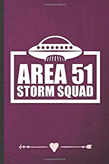 Area 51 Storm Squad: Funny Lined Notebook Journal For Alien Ufo Lover Area 51 Sci Fi Reader, Unique Special Inspirational Birthday Gift, Classic 6 X 9 110 Pages