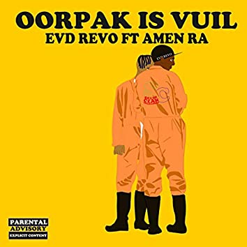 Oorpak Is Vuil (feat. Amen Ra)