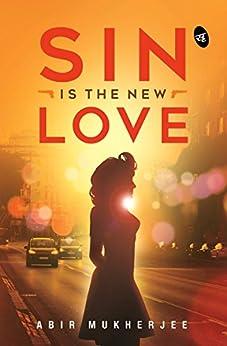 Sin is the New Love by [Abir Mukherjee]