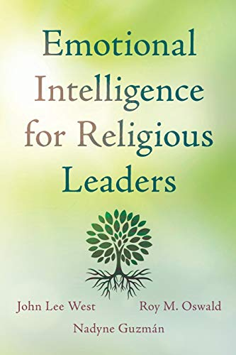 Compare Textbook Prices for Emotional Intelligence for Religious Leaders  ISBN 9781538109144 by West, John Lee,Oswald, Roy M.,Guzmán, Nadyne