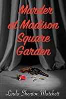 Murder At Madison Square Garden