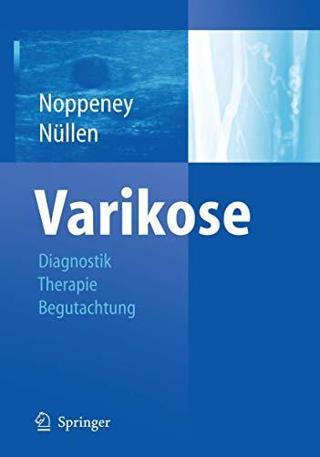 Varikose: Diagnostik - Therapie - Begutachtung