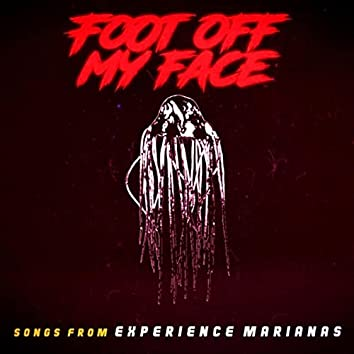 Foot off My Face (Songs from Experience Marianas) [feat. Sarah Beth Pfeifer]